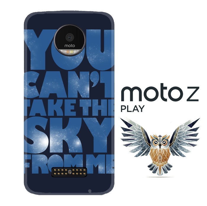 You Can't Take The Sky From Me Quotes Motorola Moto Z Play 3D Full Print  Case