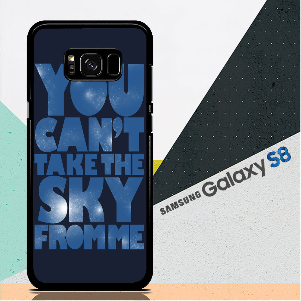 You Can't Take The Sky From Me Quotes Samsung Galaxy S8  Case