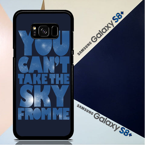 You Can't Take The Sky From Me Quotes Samsung Galaxy S8 Plus  Case