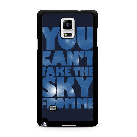 You Can't Take The Sky From Me Quotes Samsung Galaxy Note 4 Case