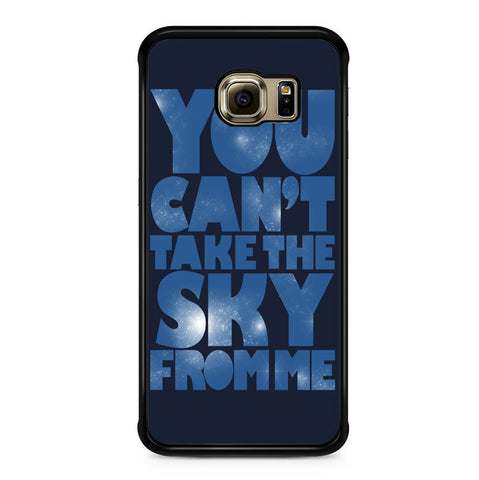 You Can't Take The Sky From Me Quotes Samsung Galaxy S6 Edge Case