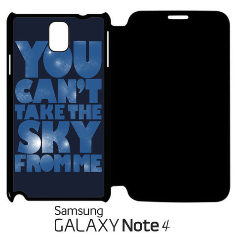 You Can't Take The Sky From Me Quotes Samsung Galaxy Note 4 Leather Flip  Case