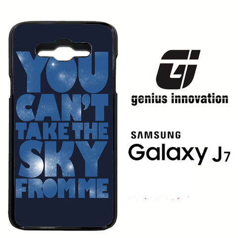 You Can't Take The Sky From Me Quotes Samsung Galaxy J7  Case