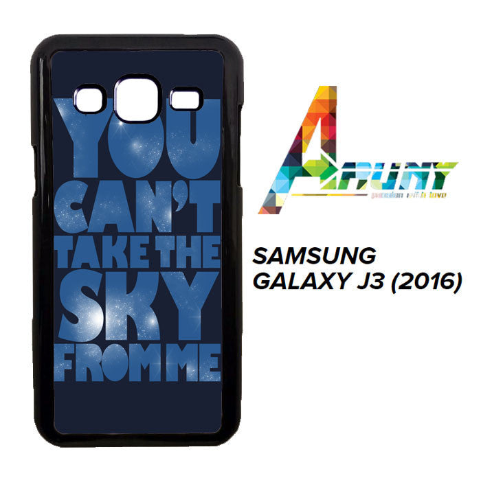 You Can't Take The Sky From Me Quotes Samsung Galaxy J3 2016 / SM-J310  Case