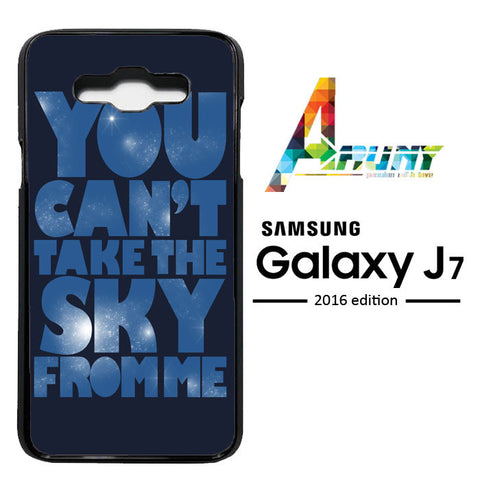 You Can't Take The Sky From Me Quotes Samsung Galaxy J7 2016 / SM-J710  Case
