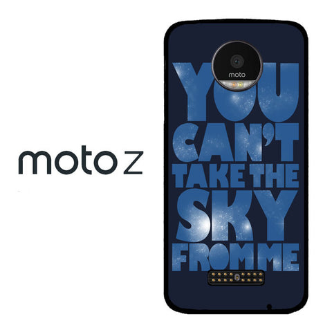 You Can't Take The Sky From Me Quotes Moto Z  Case