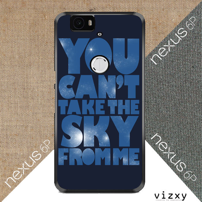 You Can't Take The Sky From Me Quotes Huawei Google Nexus 6P  Case