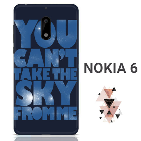 You Can't Take The Sky From Me Quotes Nokia 6 3D Full Print  Case
