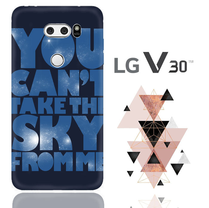 You Can't Take The Sky From Me Quotes LG V30  Case