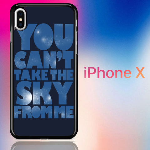 You Can't Take The Sky From Me Quotes iPhone X  Case