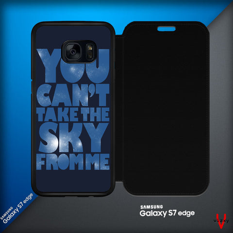 You Can't Take The Sky From Me Quotes Samsung Galaxy S7 Edge Leather Flip Cover   Case