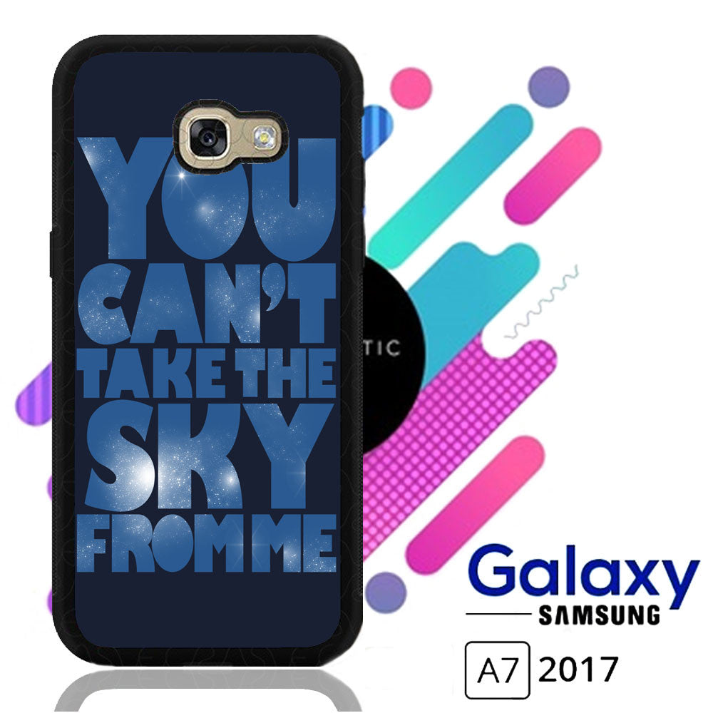You Can't Take The Sky From Me Quotes Samsung Galaxy A7 2017  Case