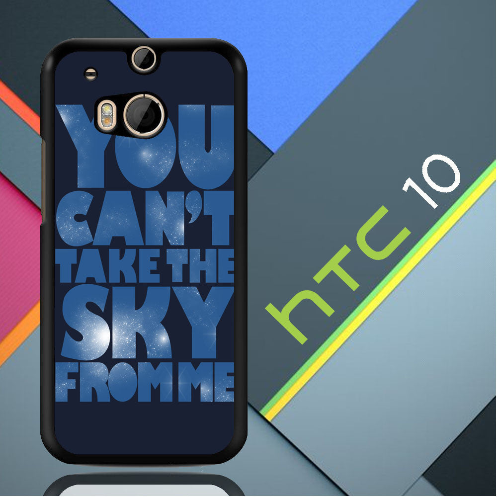 You Can't Take The Sky From Me Quotes HTC 10 / M10  Case