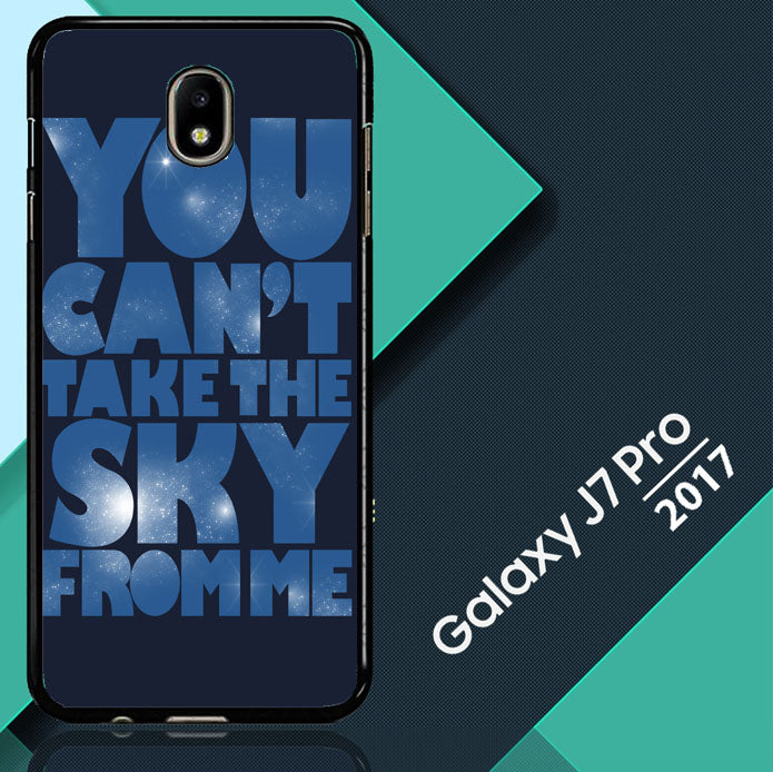 You Can't Take The Sky From Me Quotes Samsung Galaxy J7 Pro 2017   Case
