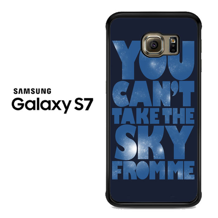 You Can't Take The Sky From Me Quotes Samsung Galaxy S7 Case