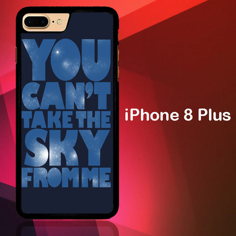 You Can't Take The Sky From Me Quotes iPhone 8 Plus  Case