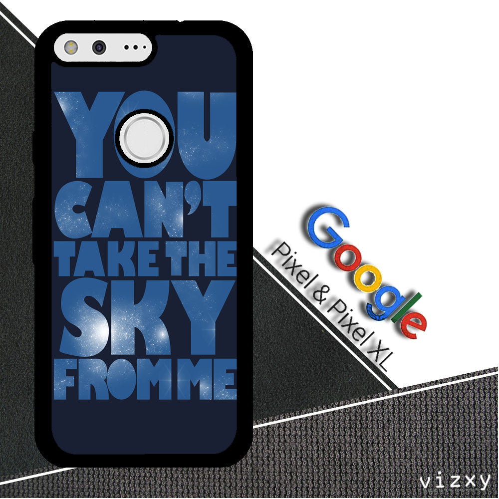 You Can't Take The Sky From Me Quotes Google Pixel | Google Pixel XL Case