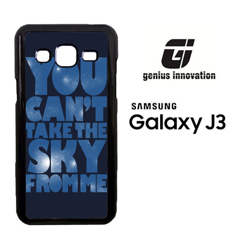 You Can't Take The Sky From Me Quotes Samsung Galaxy J3  Case