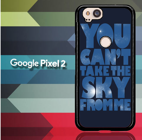 You Can't Take The Sky From Me Quotes Google Pixel 2  Case