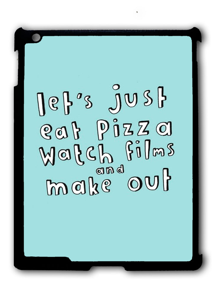 Let'S Just Eat Pizza iPad 2 3 4, iPad Mini 1 2 3 , iPad Air 1 2, iPad Pro 9.7 12.9 Case
