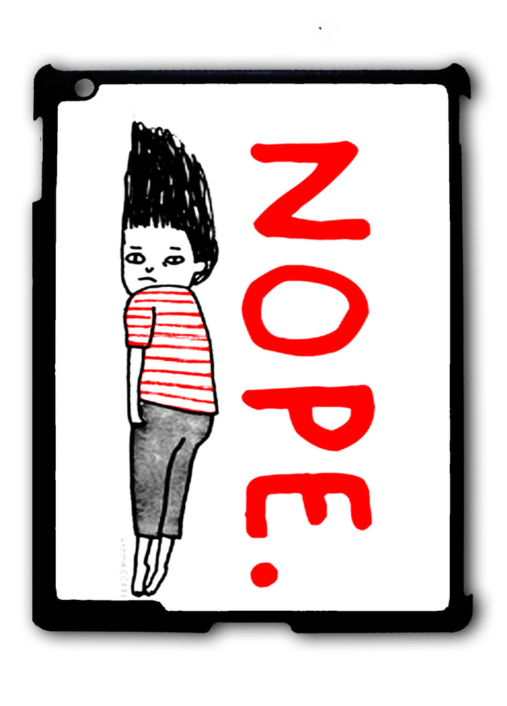 Nope boy iPad 2 3 4, iPad Mini 1 2 3 , iPad Air 1 2, iPad Pro 9.7 12.9 Case