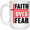 Faith Over Fear Christian 15 oz. White Mug