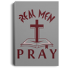 Real Men Pray Christian Portrait Canvas .75in Frame