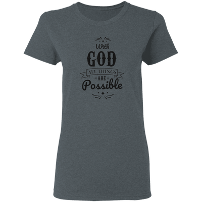 With God Christian Ladies' T-Shirt