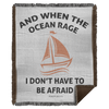 When The Ocean Rage Christian Woven Blanket - 50x60