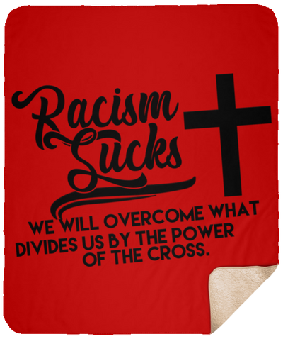 Racism Sucks Christian Sherpa Blanket - 50x60