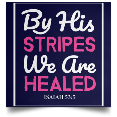 By His Stripes Christian Satin Square Poster