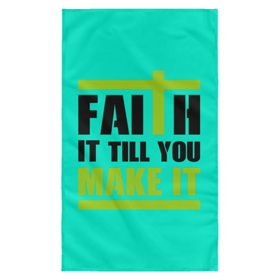 Faith It Till You Make It Christian Wall Flag 3ft. x 5ft.