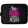 This Girl Loves Jesus Christian Laptop Sleeve - 10 inch