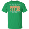 Honor Jesus Christian T-Shirt