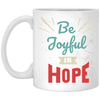 Be Joyful In Hope Christian 11 oz. White Mug