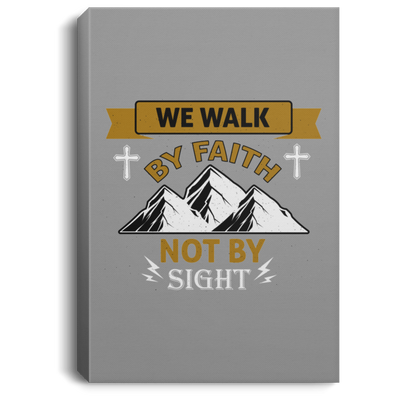 We Walk By Faith Christian Portrait Canvas .75in Frame