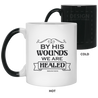 By His Wounds Christian 11 oz. Color Changing Mug