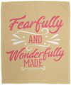 Fearfully & Wonderfully Made Christian Cozy Plush Fleece Blanket - 50x60