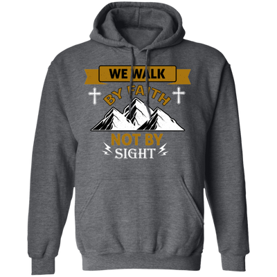 We Walk By Faith Christian Pullover Hoodie