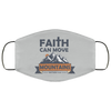 Faith Can Move Mountains Christian Face Mask