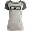 #TRYGOD Christian Ladies Performance T-Shirt