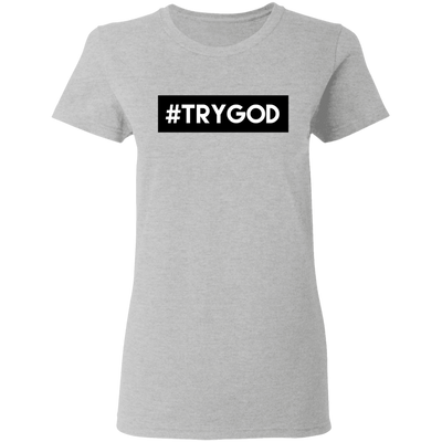 #TRYGOD Christian Ladies' T-Shirt