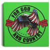 For God & Country Christian Square Canvas .75in Frame