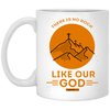 Like Our God Christian 11 oz. White Mug