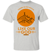 Like Our God Christian T-Shirt