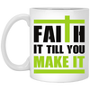 Faith It Till You Make It Christian 11 oz. White Mug