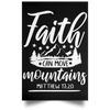 Faith Can Move Mountains Christian Satin Portrait Poster