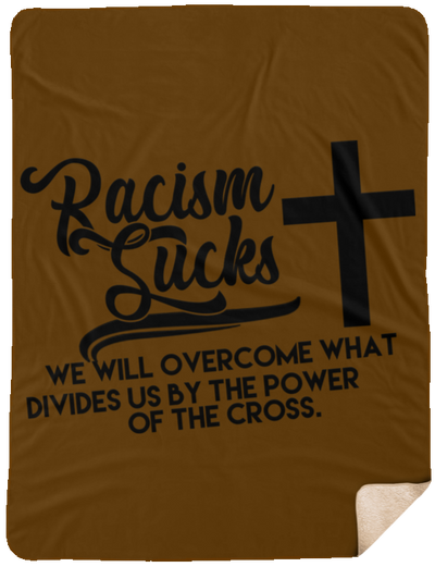 Racism Sucks Christian Sherpa Blanket - 60x80