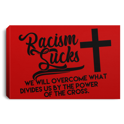 Racism Sucks Christian Landscape Canvas .75in Frame