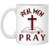 Real Men Pray Christian 11 oz. White Mug